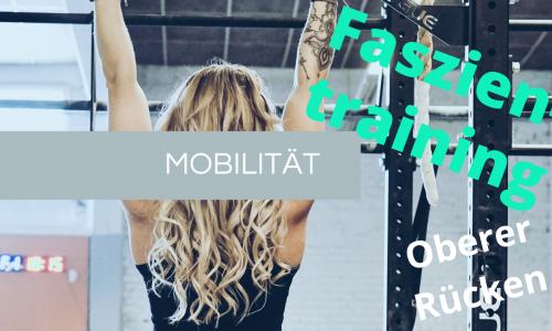 Faszientraining – Oberer Rücken, Hintere Schulter